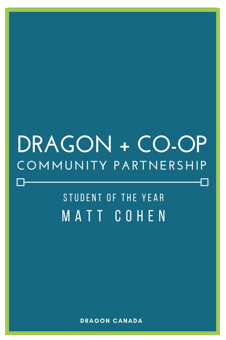 DRAGON + CO-OP COMMUNITY PARTNERSHIP STUDENT OF THE YEAR, MATT COHEN.png