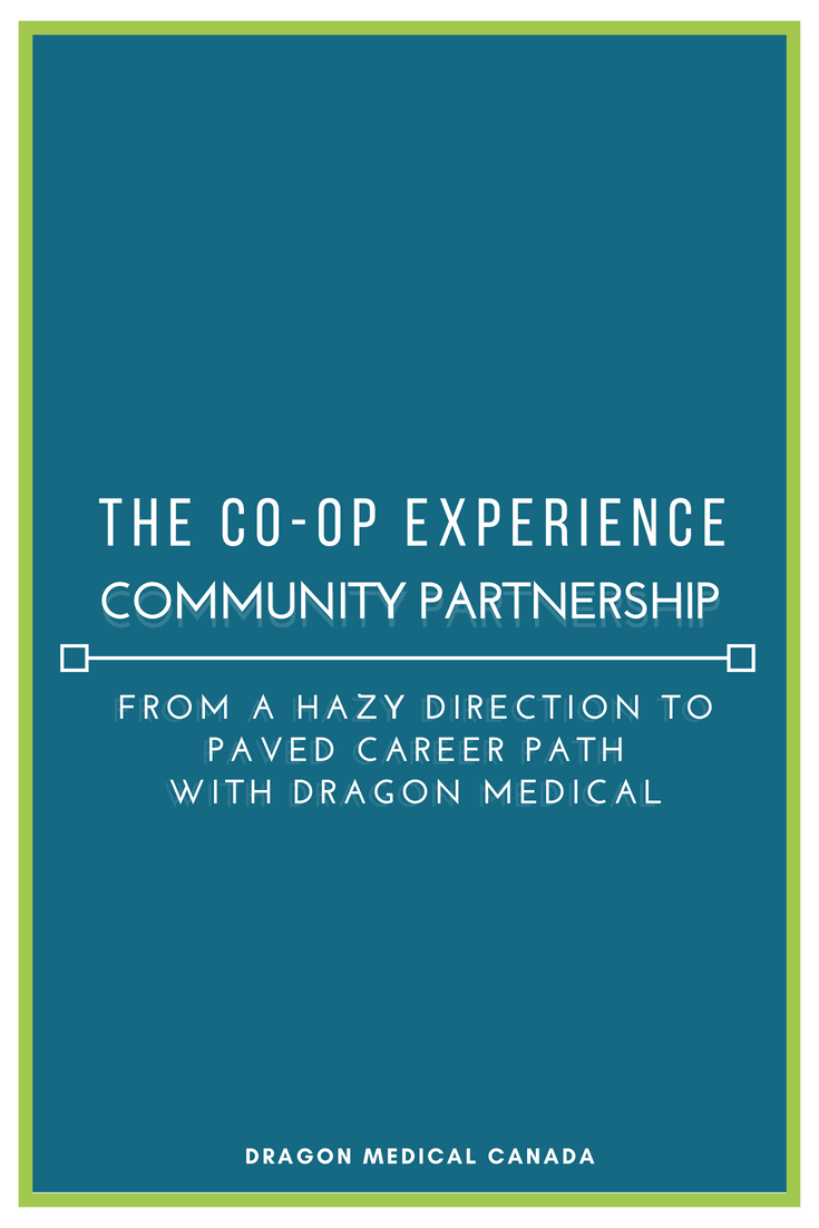 The Co-Op Experience Community Partnership | From a Hazy DIRECTION to Paved Career Path with Dragon Medical.png