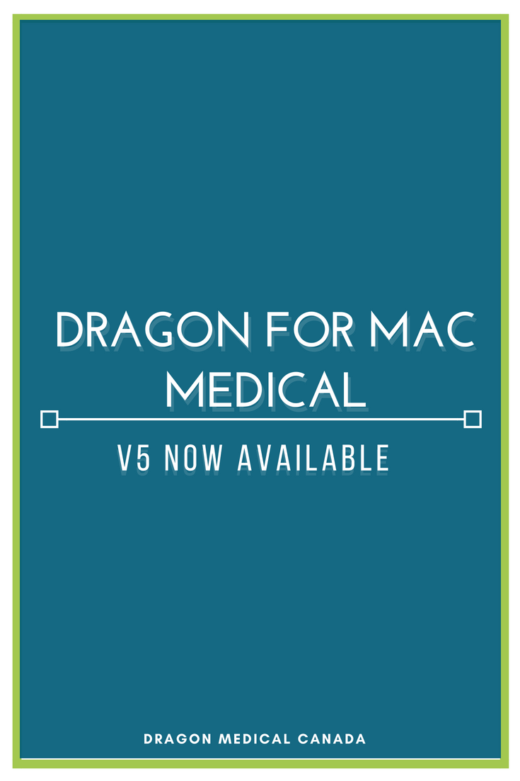 Dragon for Mac Medical, v5 Now Available.png