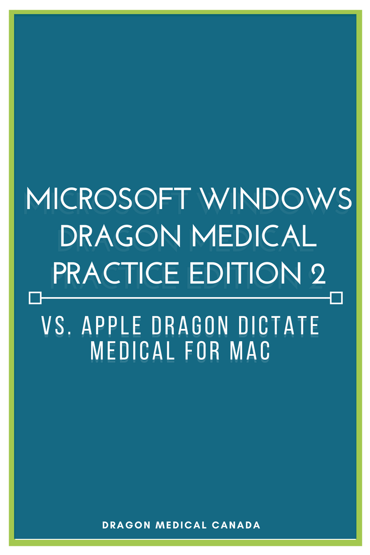 Microsoft Windows Dragon Medical Practice Edition 2 vs. Apple Dragon Dictate Medical for Mac.png