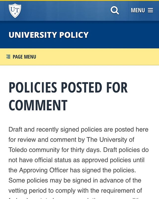 Rockets! The university currently has a few policies that are under review and will be until this Friday, July 20th! Student Government encourages all of you to read the university's Medical Amnesty Policy and Student Code of Conduct and to submit any concerns or suggestions you may have!  http://www.utoledo.edu/policies/draft_policies/