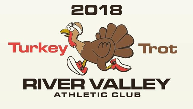 The Turkey Trot is back!  When: Thanksgiving Day 11/22/2018.  Where: River Valley Athletic Club!  How do you register? Stop by the front desk at River Valley. Race Shirts are available! #turkeytrot
