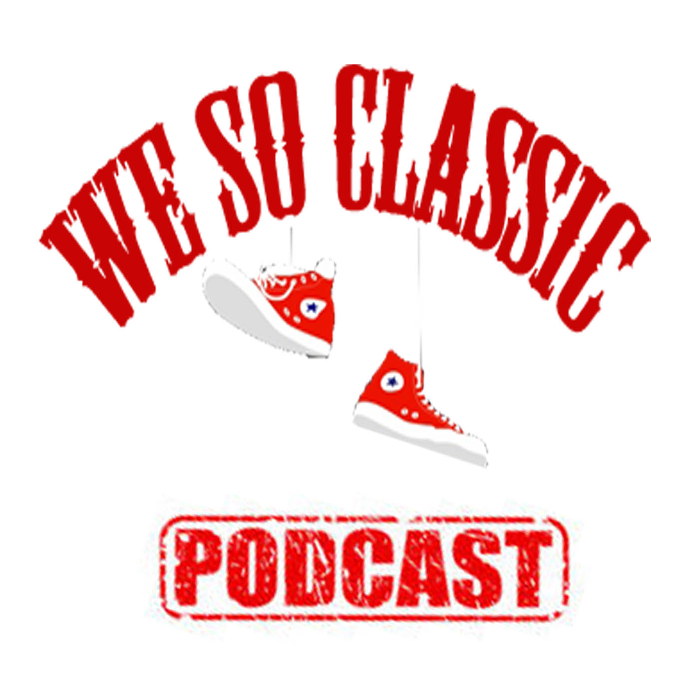 We So Classic Podcast - We So classic