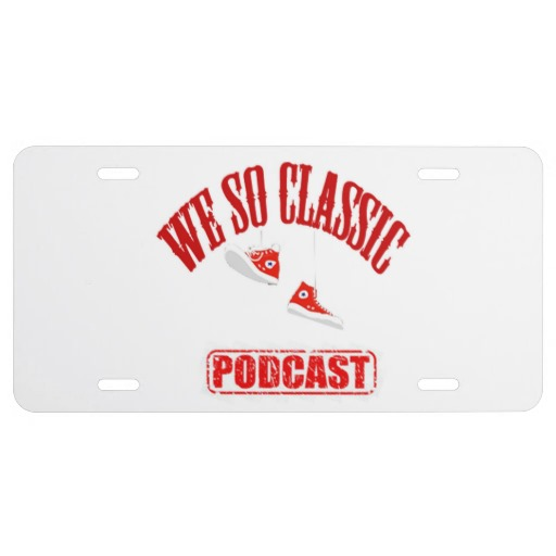 We So Classic Podcast License Plate
