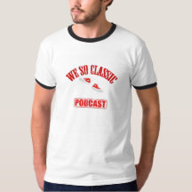 We So Classic Podcast T-Shirt
