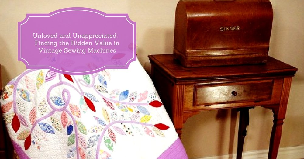 NEW PROGRAM AVAILABLE: Unloved and Unappreciated: Finding the Hidden Value in Vintage Sewing Machines