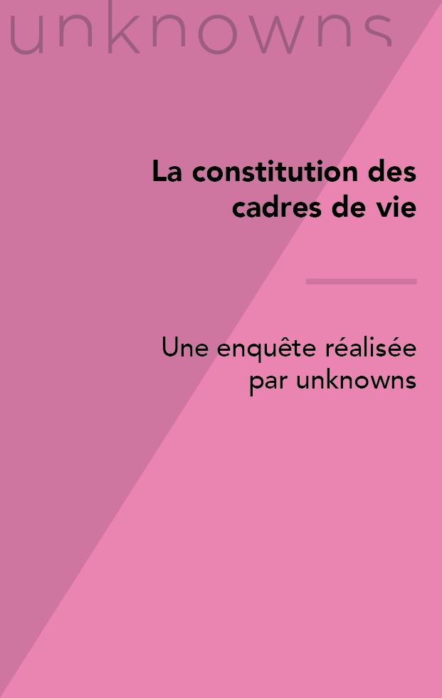 Enquête sur la constitution des cadres de vie