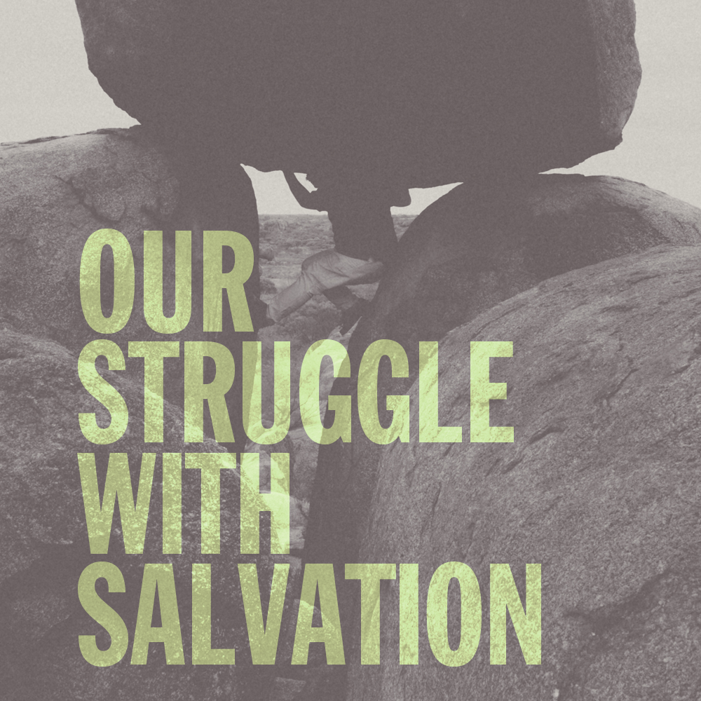 CCC_Sermon_StruggleSalvation.png