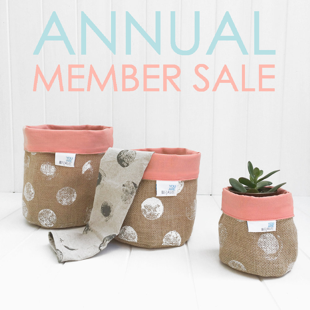 YOU ARE BRAVE textiles + decor Annual Members Only Sale