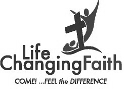 Life Changing Faith Christian Fellowship