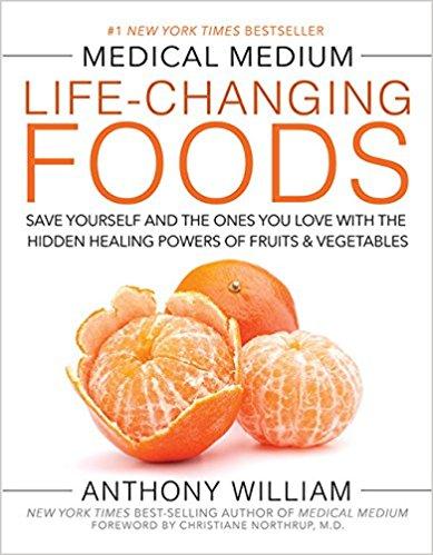 Medical Medium: Life-Changing Foods