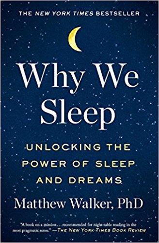 Why We Sleep | By Matthew Walker, PhD