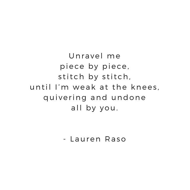 Unravel Me - Lauren Raso 🥀 • Happy Sunday everyone 😏💋 #poetry #poet #sensuality #desire #love #lust #sunday #weekend #surrender #issavibe
