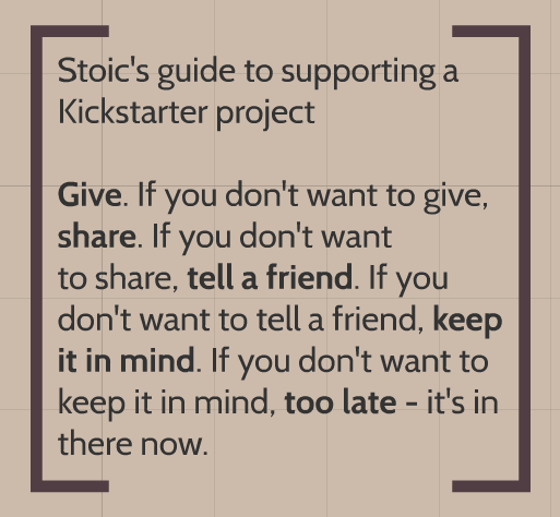 Stoic's guide to supporting a Kickstarter campaign