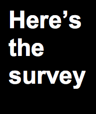 Get yer survey here