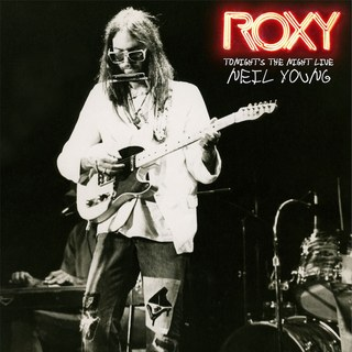 Neil Young     R     oxy: Tonight's the Night Live