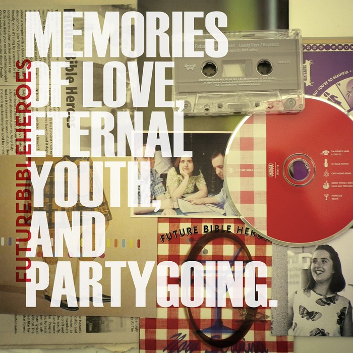 Future Bible Heroes - Memories of Love, Eternal Youth, and Partying