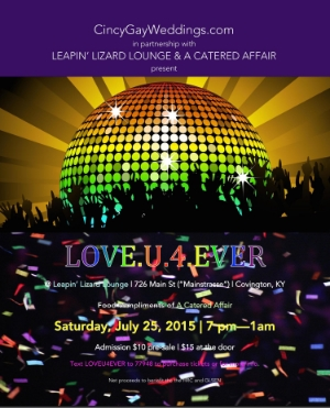 Love.U.4.Ever Dance Party - SatJuly 25    $10 pre-sale/$15 at the door - 7pm-1am         @ Leapin'Lizard Lounge         Food by A Catered Affair