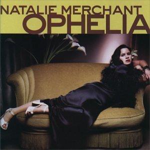 NtalieMerchant_Ophelia