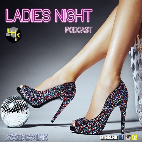 It's Ladies Night out there somewhere!!! Get your jam on with LHK!!! Link to our latest mix in bio 🎧🎼😎💃🏻💃🏻