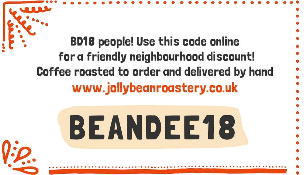 Another stroke of genius in the form of this discount code for local Bean Fans! Use this code if you live in the BD18 area for a 20% discount and we'll drop your coffee off by hand at a time to suit you!