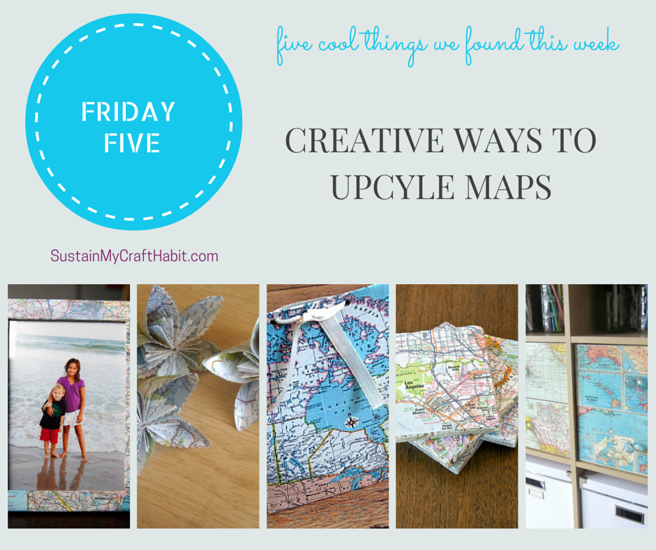 Five creative ways to upcycle maps-SustainMyCraftHabit.com