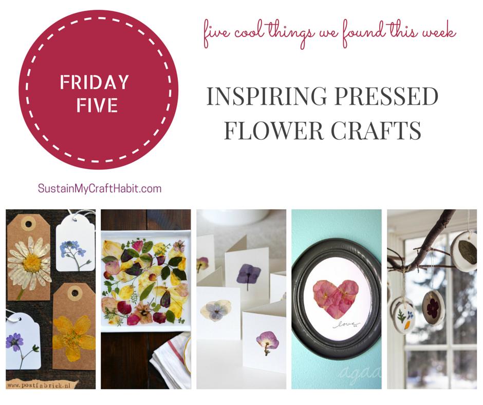 Five inspiring pressed flower craft ideas- SustainMyCraftHabit.com