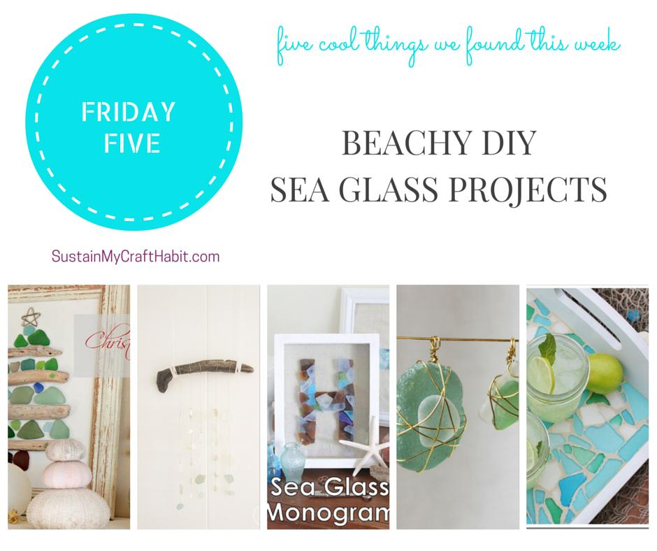 Five fun DIY sea glass projects- SustainMyCraftHabit.com