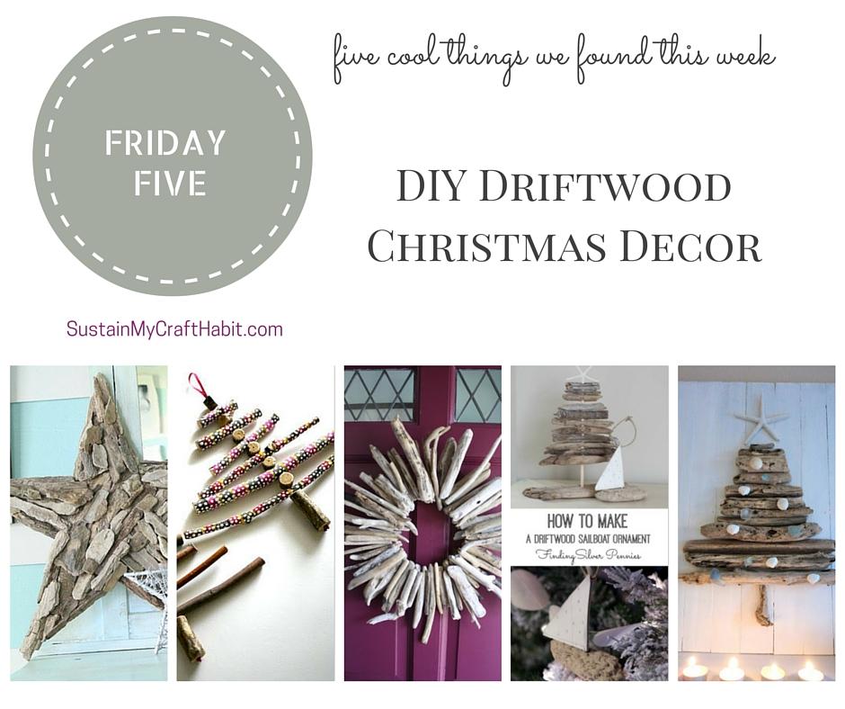 Five beautiful DIY driftwood decor ideas- SustainMyCraftHabit.com