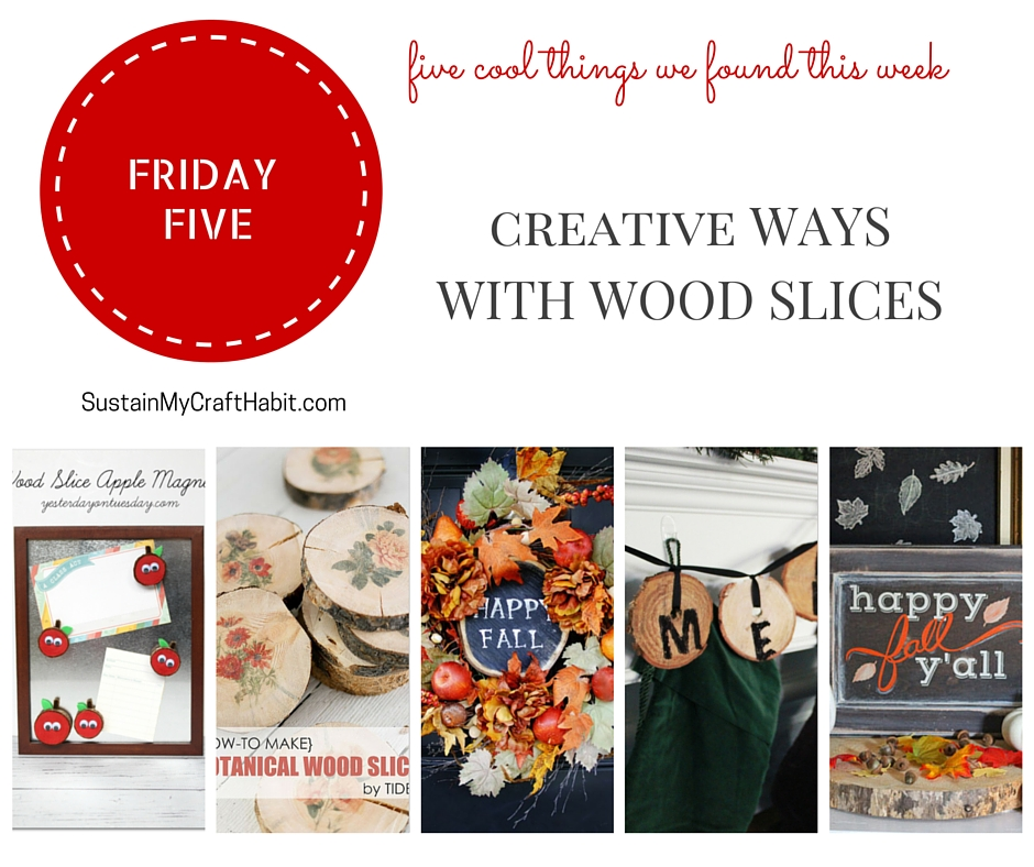Five creative ways with wood slices - SustainMyCraftHabit.com