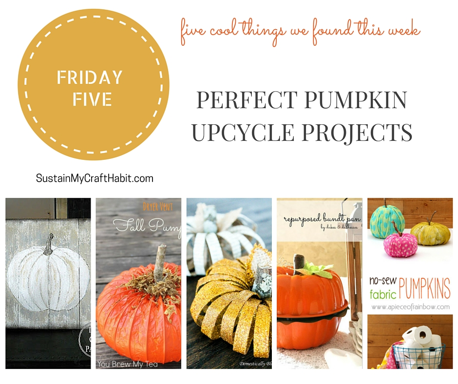 Five perfect pumpkin upcycled crafts - SustainMyCraftHabit.com