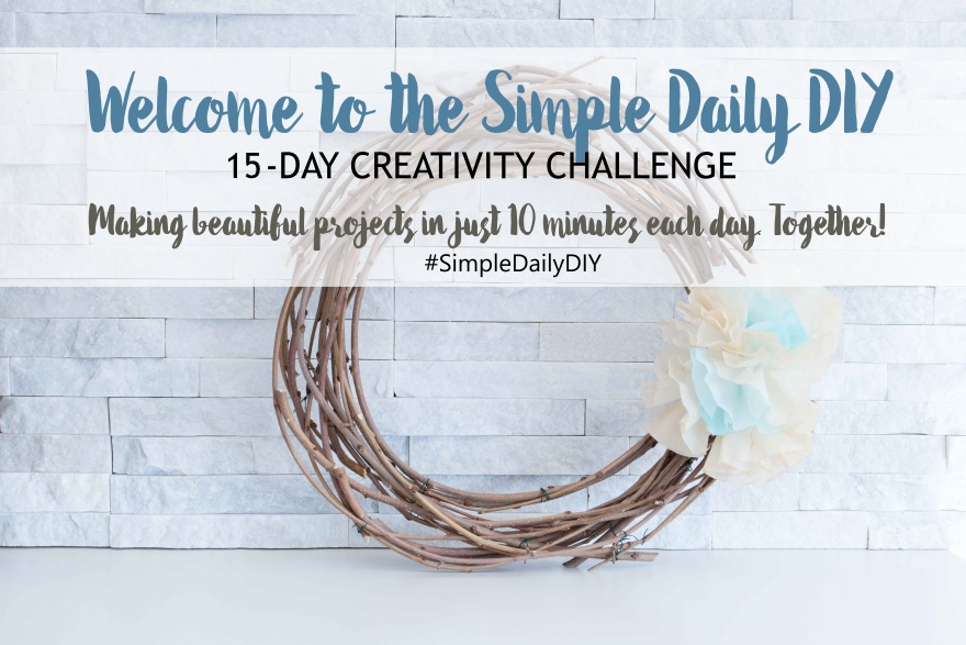 Unleash your natural creativity! Join Sustain my Craft Habit's #SimpleDailyDIY 15-Day Creativity Challenge. Let's create together!
