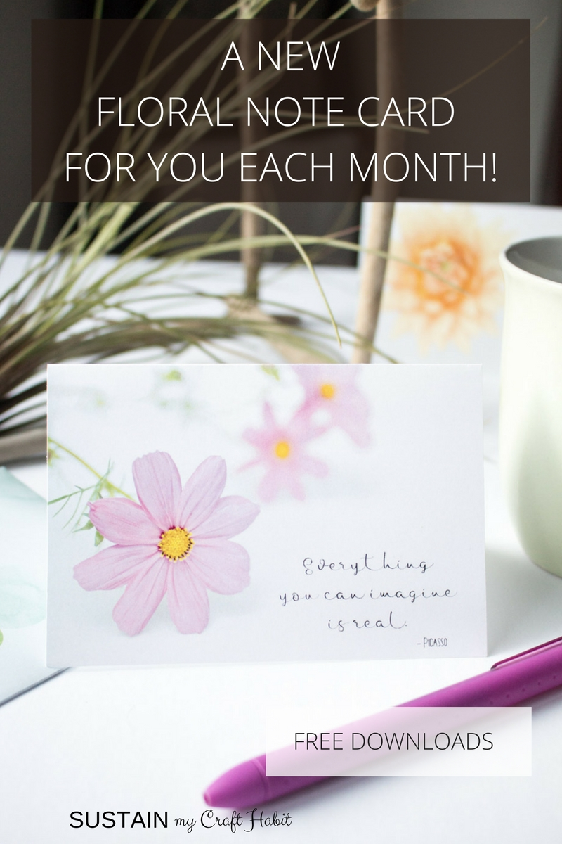 Sign up to get a new inspirational floral note each month from SustainMyCraftHabit. They're free and great for birthdays, showers or just to say thank you.