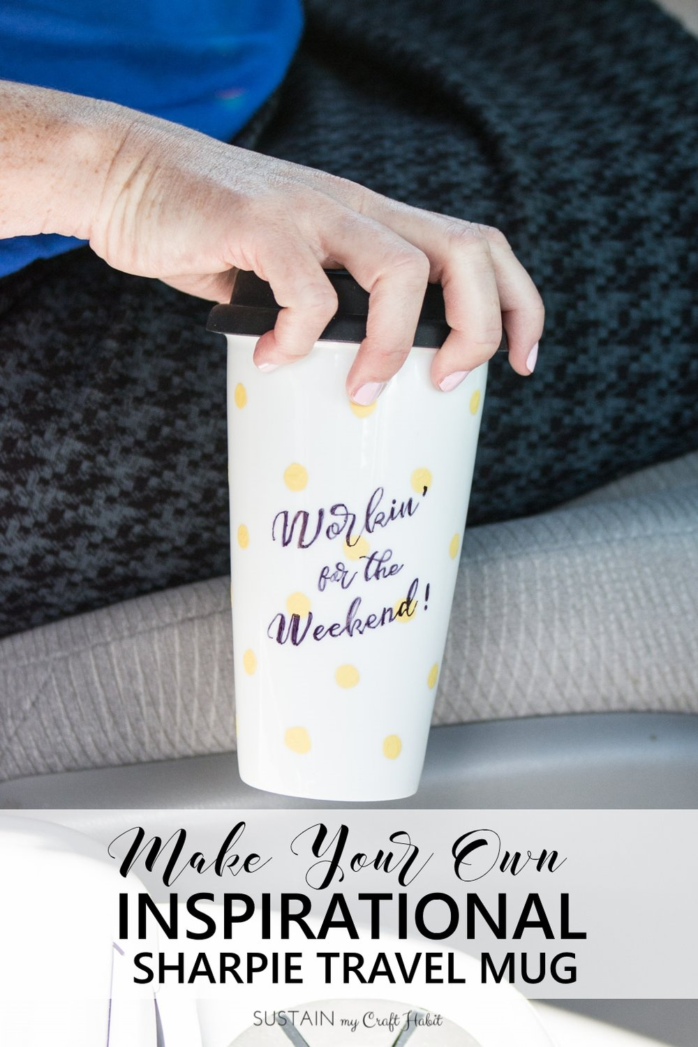DIY motivational travel mug made with a Sharpie. Perfect gift idea for any coffee lover.