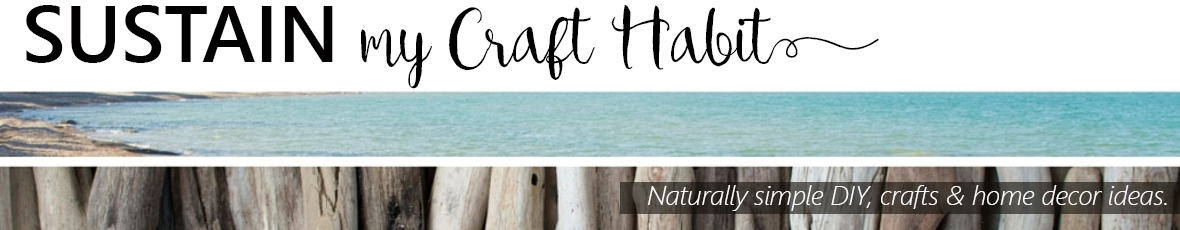 Sustain My Craft Habit - DIY, Crafts and Home Decor Ideas