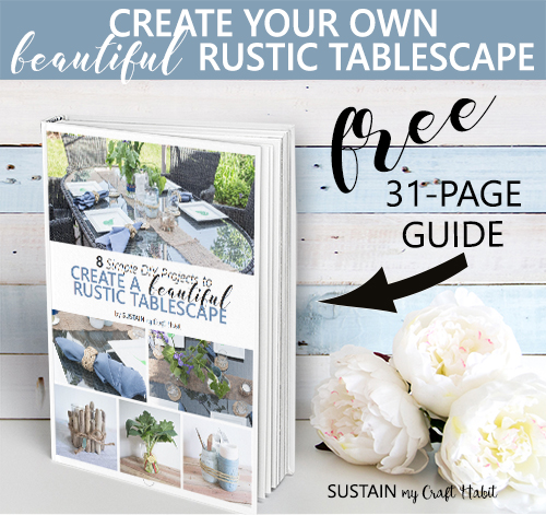 Grab this free guide by Sustain My Craft Habit to with 8 simple DIY ideas to create your own beautiful summer tablescape.