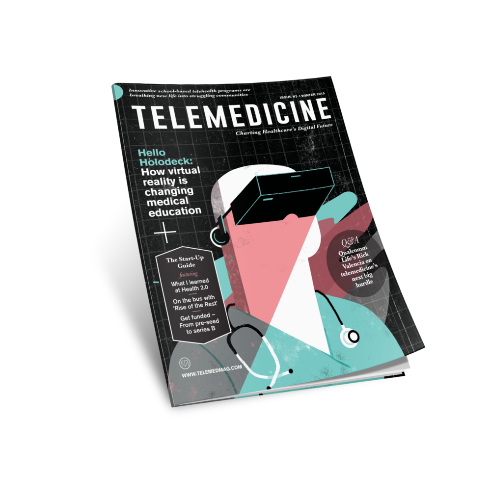 Welcome to Telemedicine, the quarterly magazine that charts healthcare's digital future and links practicing clinicians – the backbone of our healthcare system – with the tech innovators who are turning that system on its head.