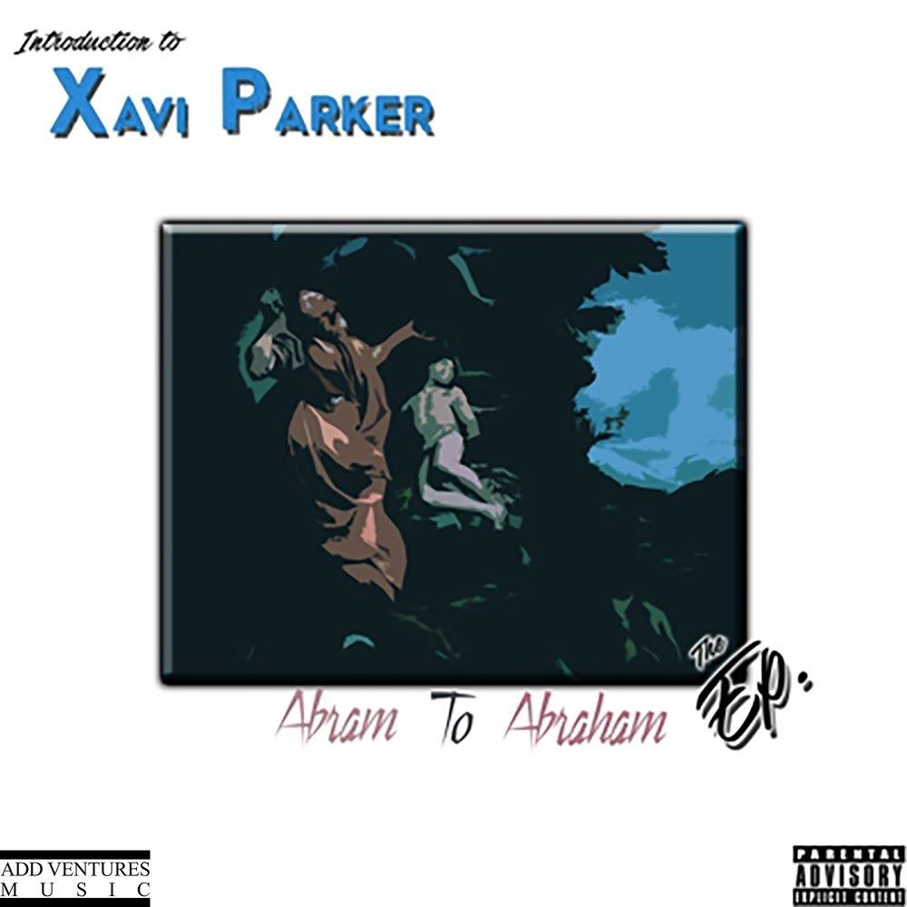 Xaxi Parker Abram to Abraham cover - Explicit.jpg
