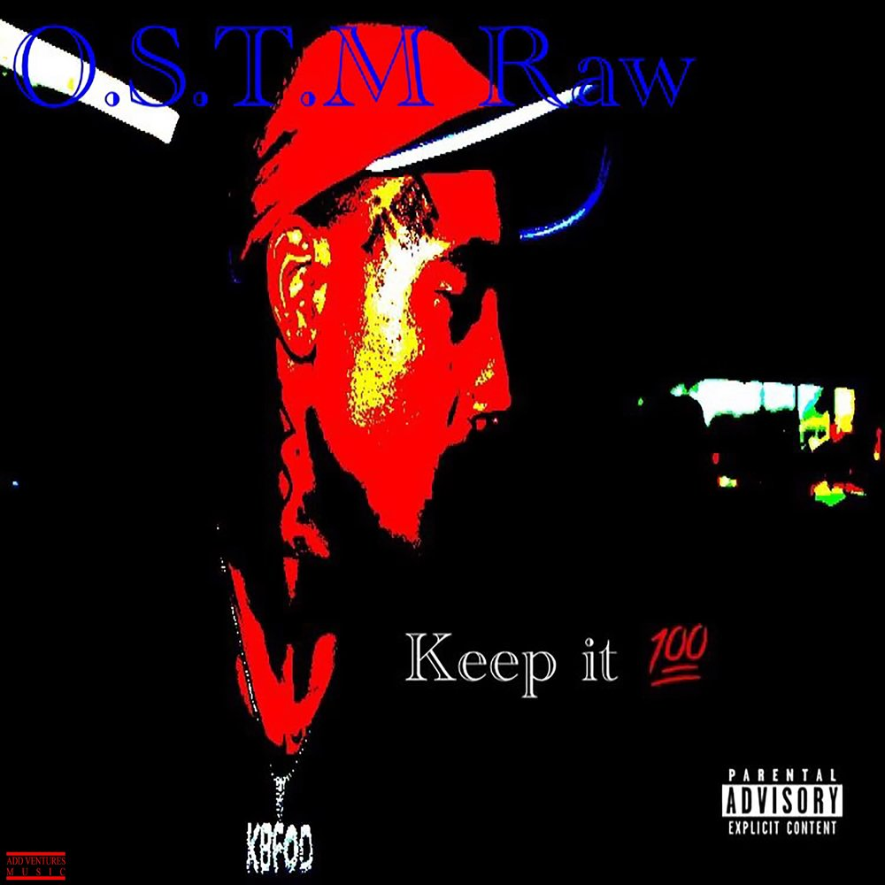 OSTM Raw - Keep It 100 - Explicit Single Cover.JPG