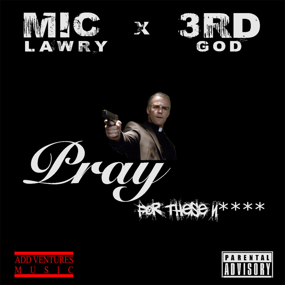 Mic Lawry  Pray for these Niggas - Explicit Cover-1.jpeg