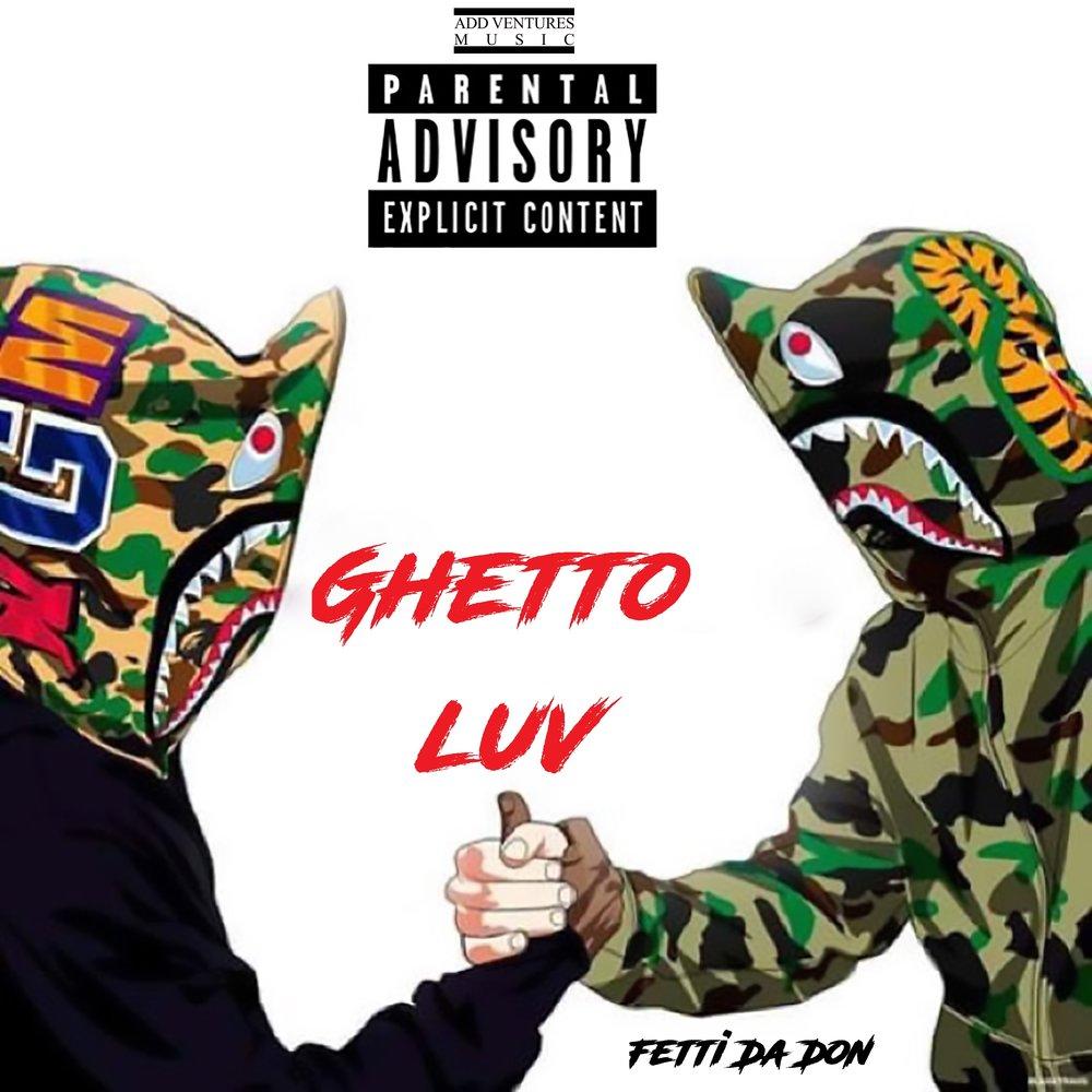 Fetti Da Don - Gheto Luv - Single Cover Explicit.JPG