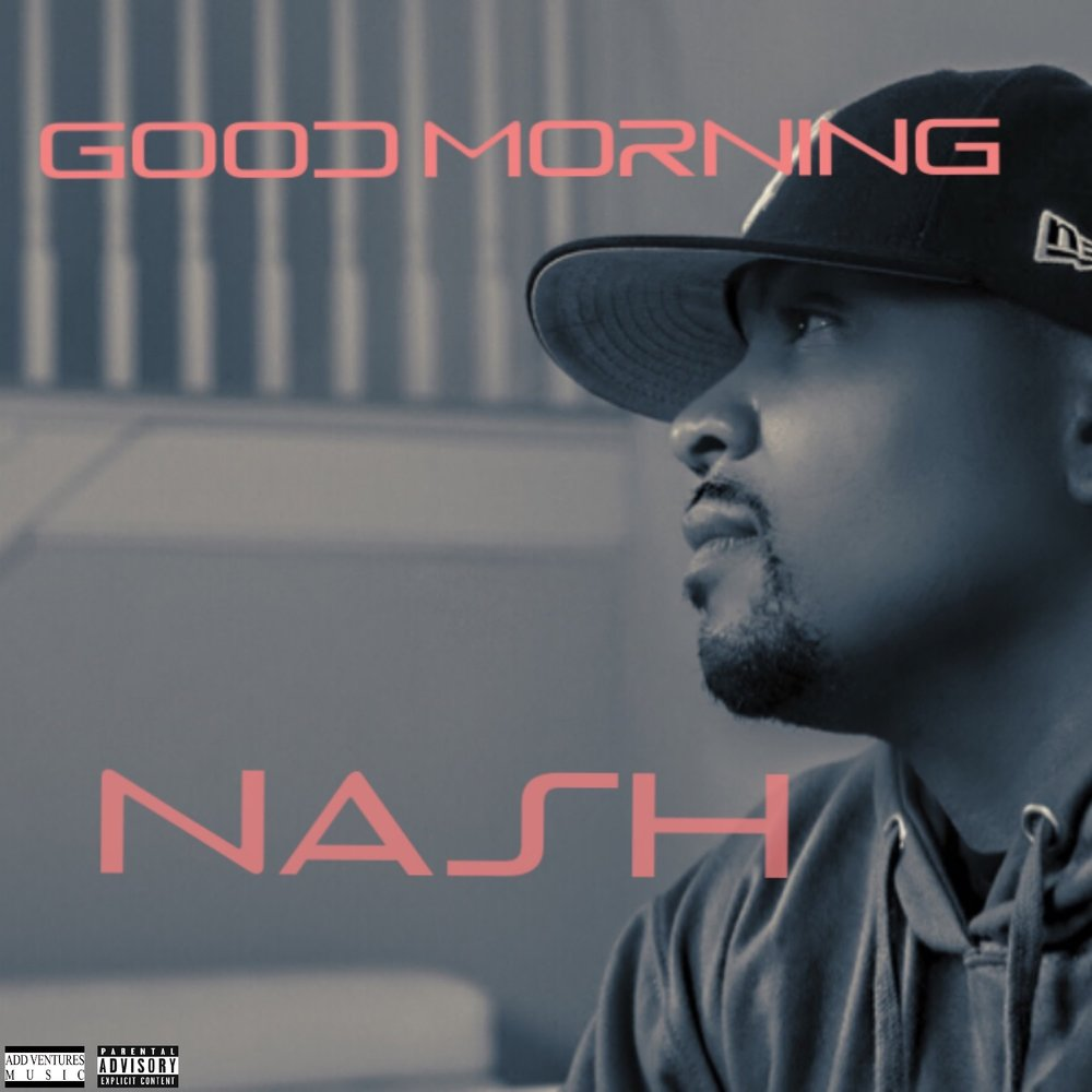Nash - Good Morning - Explicit Cover.jpg