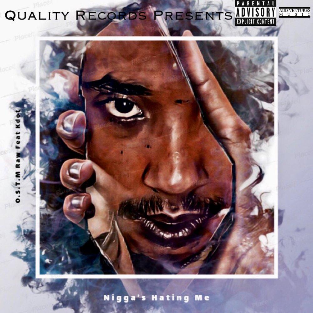 OSTM - Nigga's Hating Me - Explicit Single Cover.jpeg