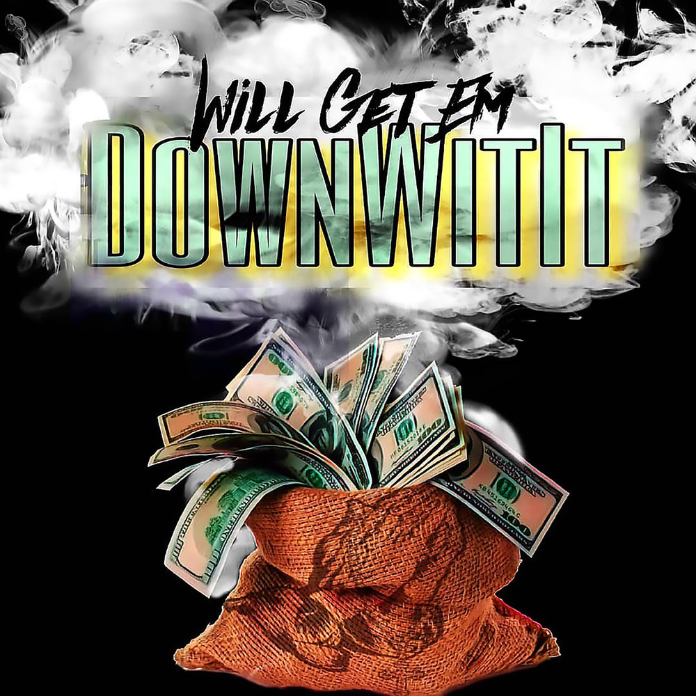 Will Get Em Gates - Down Wit It - NA Single.jpg