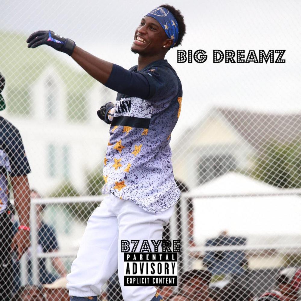 B7ayre - Big Dreamz - Single Cover - Explicit.jpg