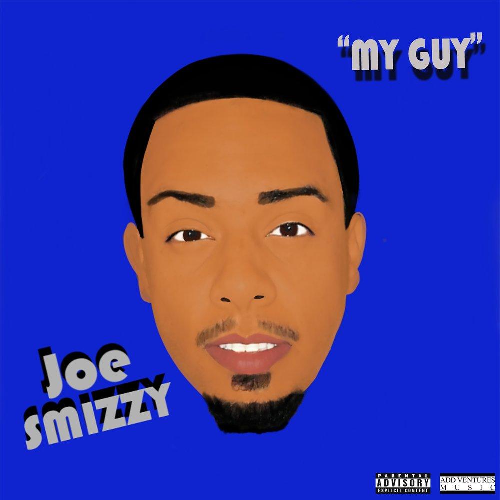 Joe Smizzy - My Guy - Explicit Single.jpg