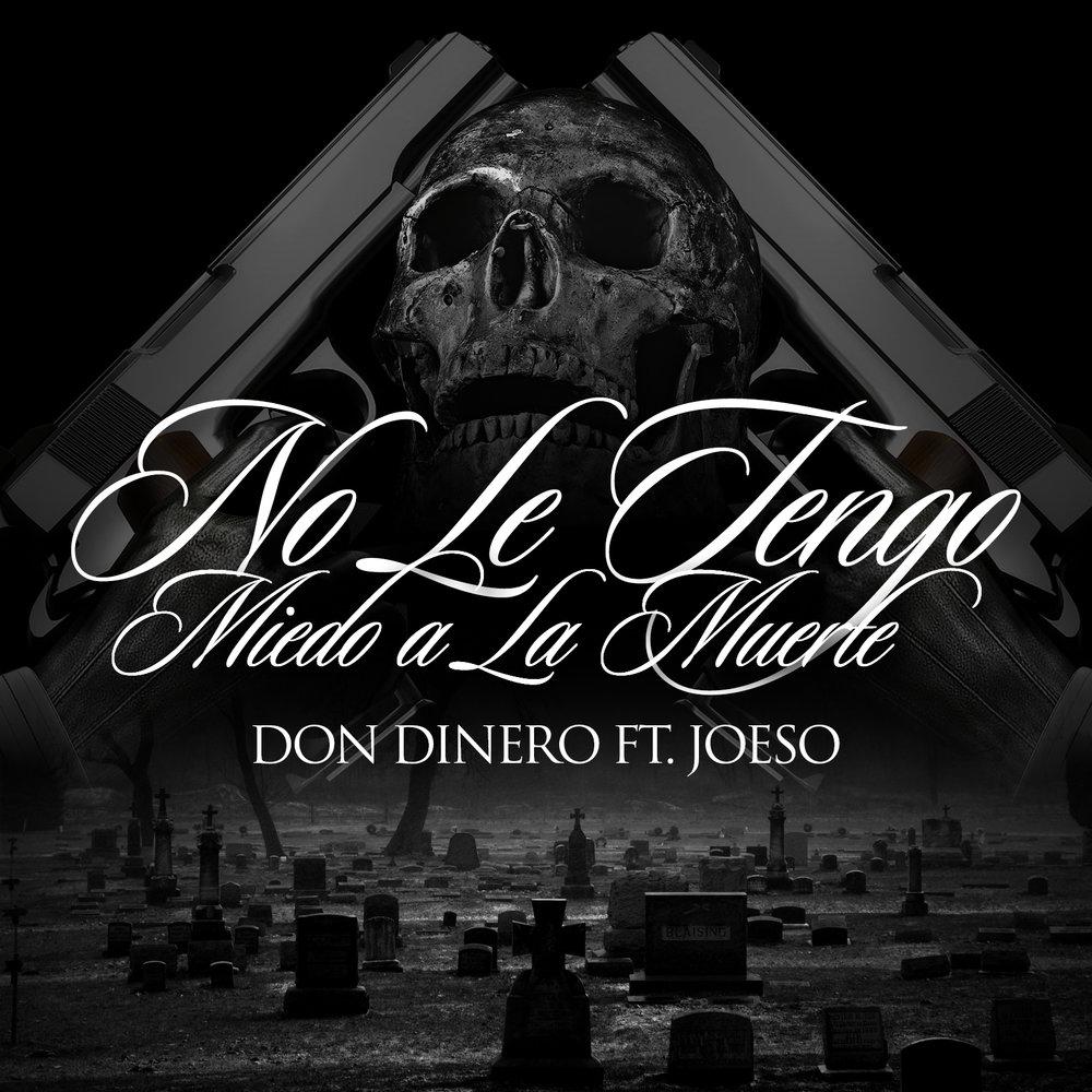 Don Dinero NO LE TENGO MIEDO A LA MUERTE COVER.JPG