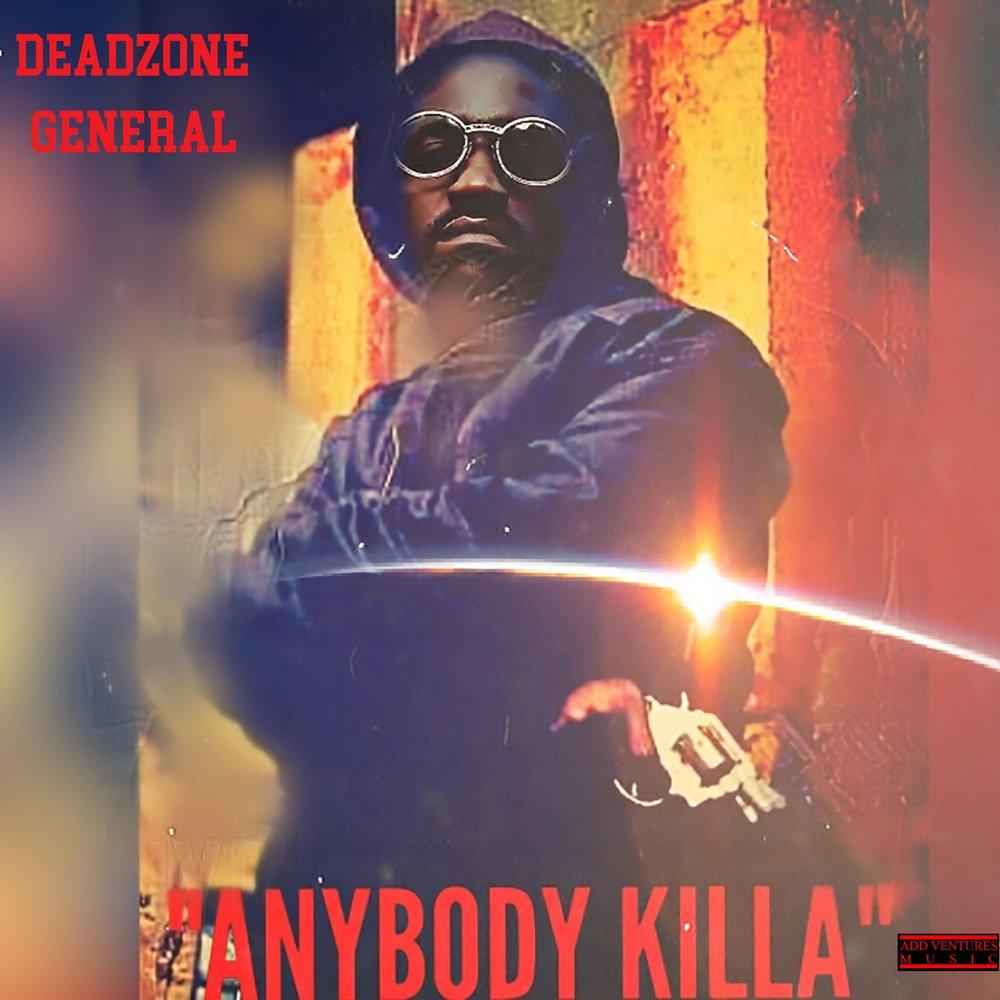 Deadzone General - Anybody Killa - Explicit Single use.jpg