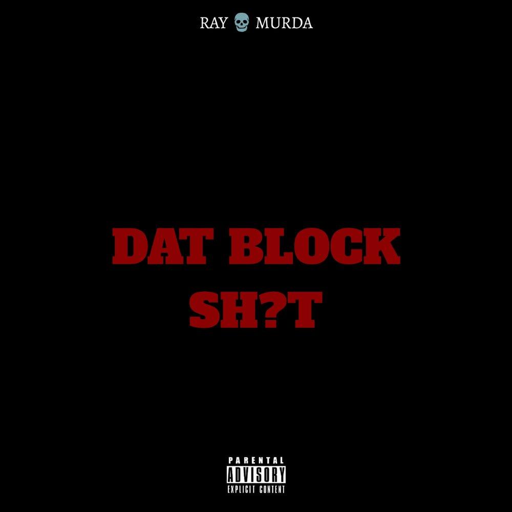 Ray Murda - Dat Block Shit empirepic1-1550877023.jpg