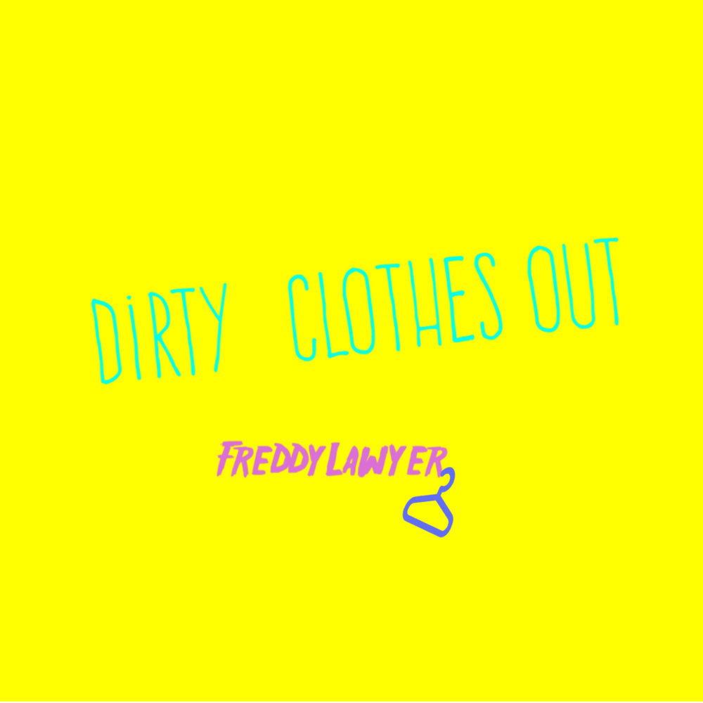 Freddy Lawyer - Dirty Clothes Out - Single Cover.JPG